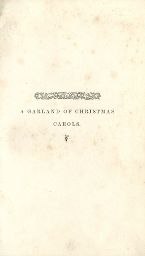 Carols in Praise of the Holly and Ivy from A garland of Christmas carols / by Joshua Sylvester