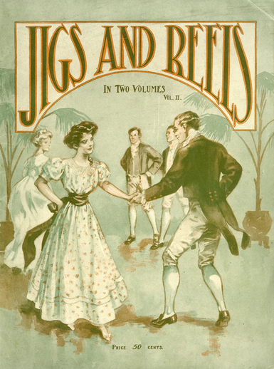 Jigs and Reels : Containing All Favorite Reels, Jigs, Hornpipes ... Vol. II, cover