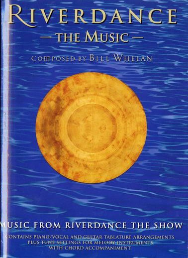 Riverdance : the music / composed by Bill Whelan