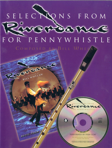 Selections from Riverdance for pennywhistle / composed by Bill Whelan