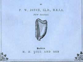 PW Joyce's Collections of Irish Music: 1873, 1901, 1906 & 1922