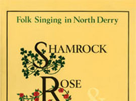 Shamrock, Rose and Thistle: Folk Singing in North Derry, 1981